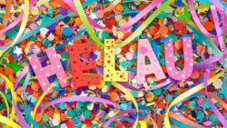 "Photo: Colorful lettering ""HELAU"" on confetti and paper streamers; Copyright: Photo: Colorful lettering ""HELAU"" on confetti and paper streamers; Copyright: PantherMedia/Barbara Neveu"